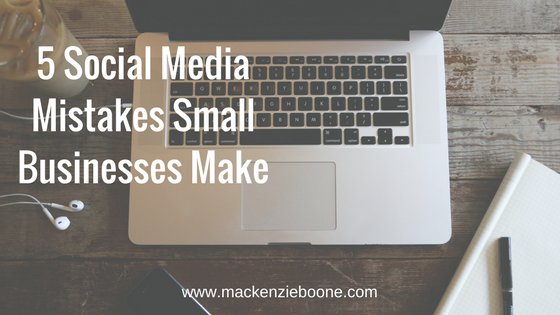 5 Social Media Mistakes Small Businesses Make
